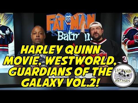 HARLEY QUINN MOVIE, WESTWORLD, GUARDIANS OF THE GALAXY VOL.2!
