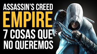 Скачать Assassin S Creed Empire 7 COSAS QUE NO QUEREMOS