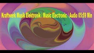 Download lagu Kraftwerk Musik Elektronik / Music Electronic / Audio 05:59 Min