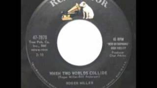 Watch Roger Miller When Two Worlds Collide video