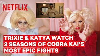 Drag Queens Trixie Mattel & Katya React to Cobra Kai Fight Scenes | I Like to Watch | Netflix