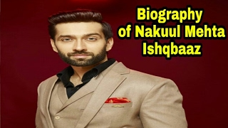 Biography of Nakuul Mehta as Shivaay Singh Oberoi : ISHQBAAZ