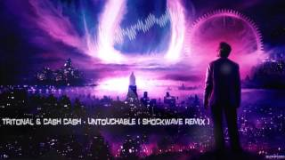 Tritonal & Cash Cash - Untouchable (Shockwave Remix) [HQ Preview]