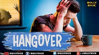 Hangover | Hindi Movies 2019 | Short FIlm