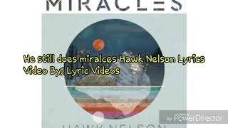 hawk nelson he still does miracles lyrics