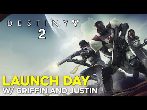 DESTINY 2 LAUNCH DAY w/ Griffin and Justin!