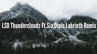 LSD - Thunderclouds  ft. Sia, Diplo, Labrinth(Remix)