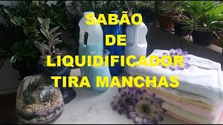 SABÃO LÍQUIDO DE LIQUIDIFICADOR SEM SODA TIRA MANCHAS E BRANQUEADOR