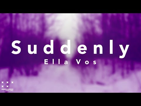 Ella Vos - Suddenly (Lyrics)