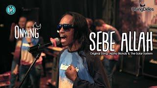 SEBE ALLAH - ONYENG | ONE NADA Live NEW NORMAL