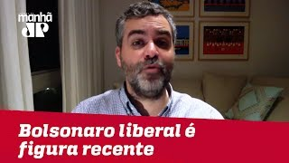 Bolsonaro liberal é figura recente e que ainda carece de fundamento | Carlos Andreazza