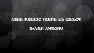 ¿QUE PRECIO TIENE EL CIELO? MARC ANTONY-LETRA