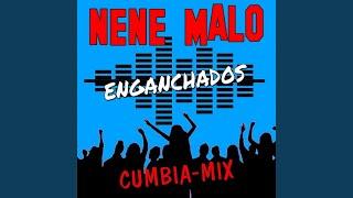Enganchados Nene Malo (Cumbia Mix)