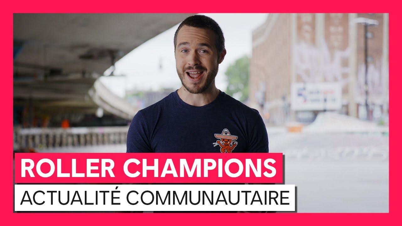 ROLLER CHAMPIONS - Actualité communautaire | Ubisoft Forward (OFFICIEL) VOSTFR