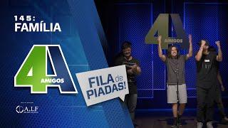 FILA DE PIADAS - FAMÍLIA - #145 Participação Whindersson Nunes