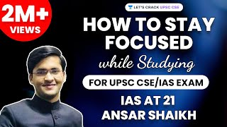 IAS at 21 - Ansar Shaikh - How to Stay Focused while Studying for UPSC CSE/IAS exam (from LBSNAA)