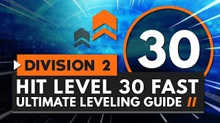 How to Hit Level 30 Fast - The Ultimate Leveling Guide | The Division 2