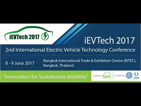 My visit to the iEVTech 2017 Electric Vehicle Conference in Bangkok