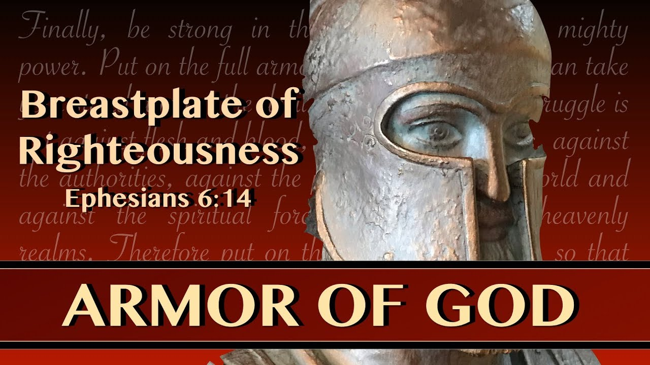 Breastplate Of Righteousness Youtube