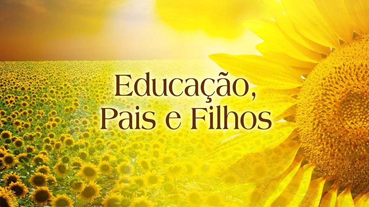 Educação, Pais e Filhos