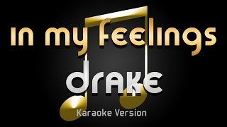 Drake - In My Feelings (Karaoke) ♪