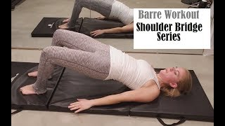Barre Shoulder Bridge Series for glutes, legs and core- Bennie Barre Fitness