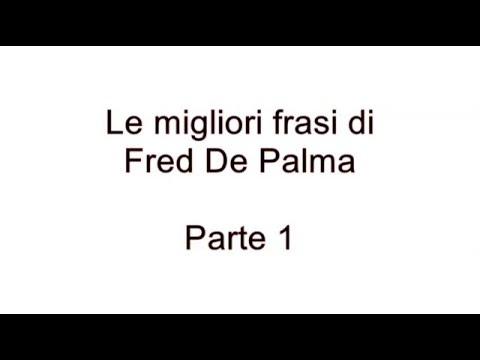 Le Migliori Frasi Di Fred De Palma Pt 1 Youtube