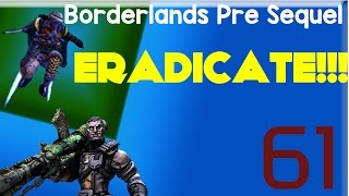 Eradicate - Borderlands Pre-Sequel Claptrap Co-Op Walkthrough #61