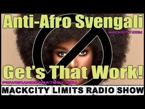 Anti Afro Svengali Get's That Work!
