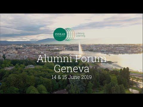 Highlights of the INSEAD Alumni Forum Europe 2019, Geneva