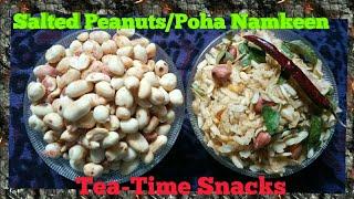 TEA-TIME SNACKS Salted Peanuts Poha Nameen