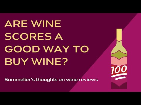 Can You Trust Wine Critic Reviews and Wine Scores? Thoughts from sommelier about choosing your wine
