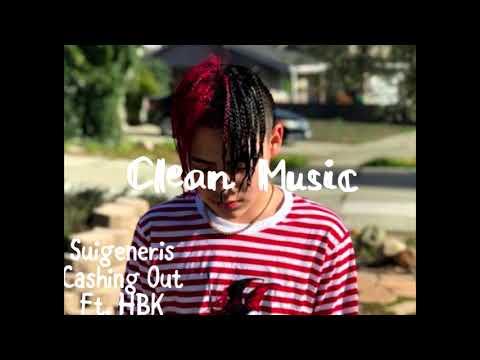 Suigeneris - Cashing Out (feat. HBK) (Clean Audio)