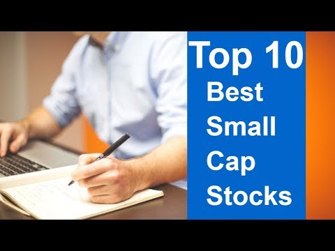 Top 10 Best Small Cap Stocks to buy in 2018