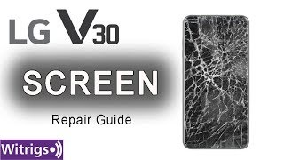 LG V30 LCD Screen Assembly Repair Guide