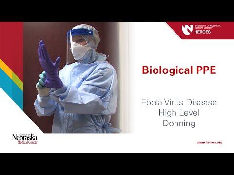 Biological PPE: Ebola Virus Disease - High Level - Donning