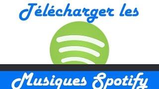 Télécharger les musiques de Spotify gratuitement - Tuto
