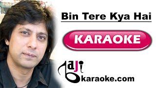 Bin tere Kya Hai Jeena - Video Karaoke - Jawad Ahmed - by Baji Karaoke