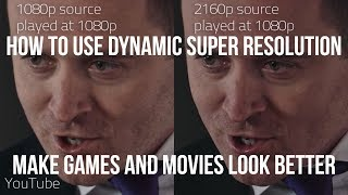 how to use dynamic super resolution play 4k games and movies on your 1080p monitor