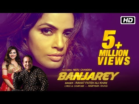 Banjarey | Official Video | Rahat Fateh Ali Khan | Anupama Raag ft Neetu Chandra | Latest Songs 2017