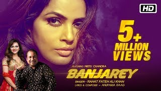 Banjarey | Official | Rahat Fateh Ali Khan | Anupama Raag ft Neetu Chandra | Latest Songs 2017