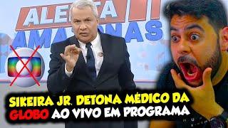 Sikeira Jr. DETON@ MÉDICO DA GLOBO ao VIVO em programa