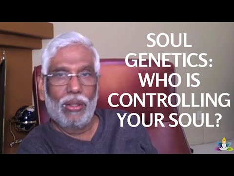 Soul Genetics: Who Is Controlling Your Soul?