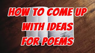 How to come up with exciting unique ideas for poems - Teacher Poetry resource workshop exercise