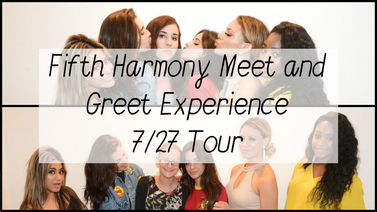 Fifth Harmony 727 Tour Meet And Greet Experience Youtube