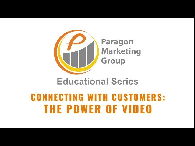 Connecting With Customers: The Power of Video