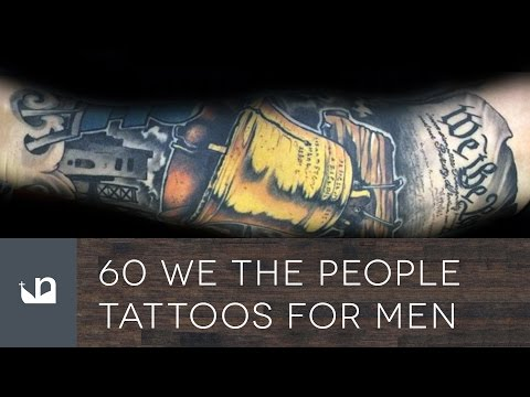 60 We The People Tattoos For Men