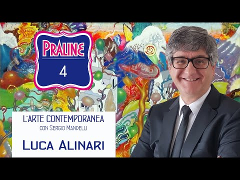 Capire l'arte contemporanea con Sergio Mandelli. Pralina N° 04 - Luca Alinari