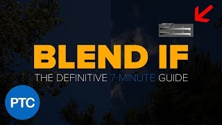 """How To Use """"Blend If"""" In Photoshop Like a PRO: The Definitive 7-Minute Guide"""