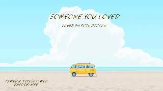 Download 『𝙇𝙮𝙧𝙞𝙘𝙨』Someone You Loved ♪ Shin Jihoon cover